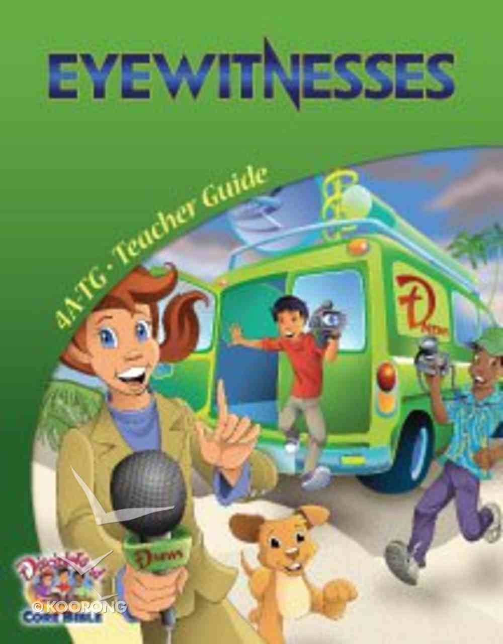 Dlc A4: Eyewitnesses Teacher's Guide Ages 9-11 (Discipleland Level 4, Ages 9-11, Qtrs Abcd Series) Paperback
