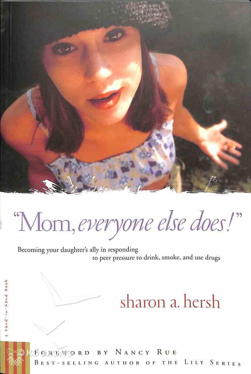 Mom, Everyone Else Does! Paperback