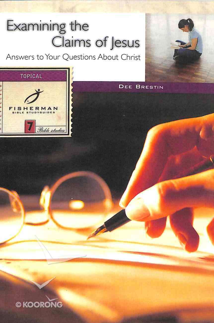 Examining the Claims of Jesus (Fisherman Bible Studyguide Series) Paperback