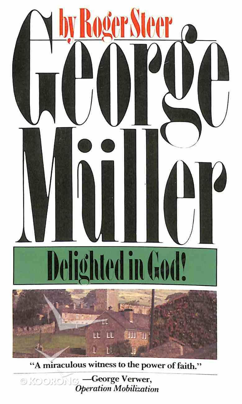 George Muller Delighted in God Paperback