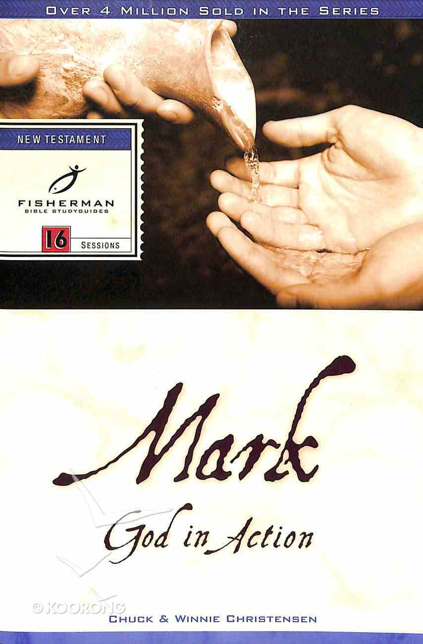 Mark: God in Action (Fisherman Bible Studyguide Series) Paperback