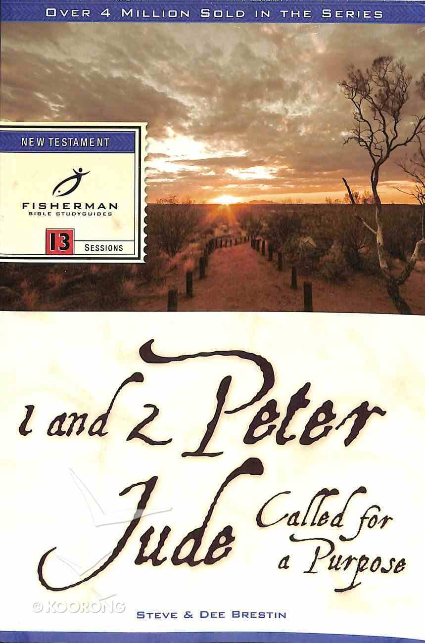 1 & 2 Peter, Jude: Called For a Purpose (Fisherman Bible Studyguide Series) Paperback