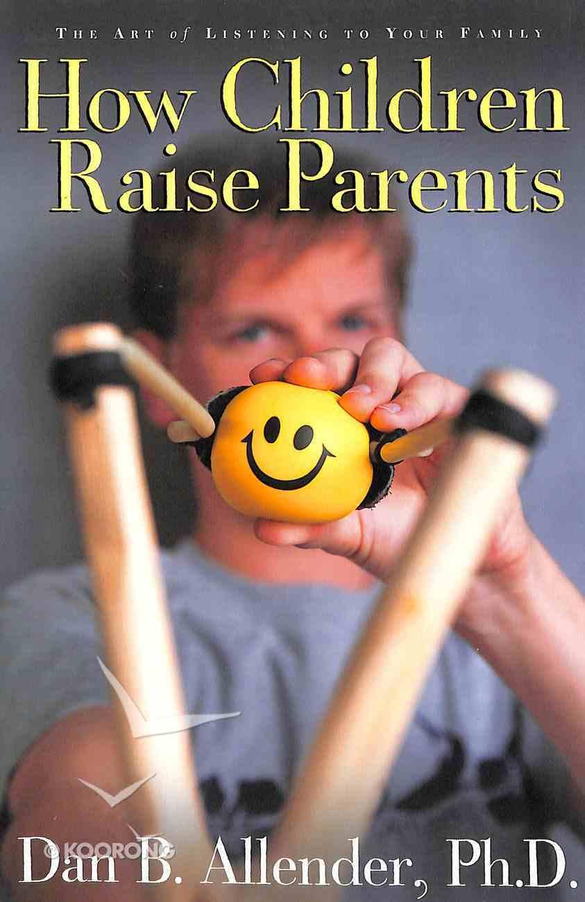 How Children Raise Parents Paperback