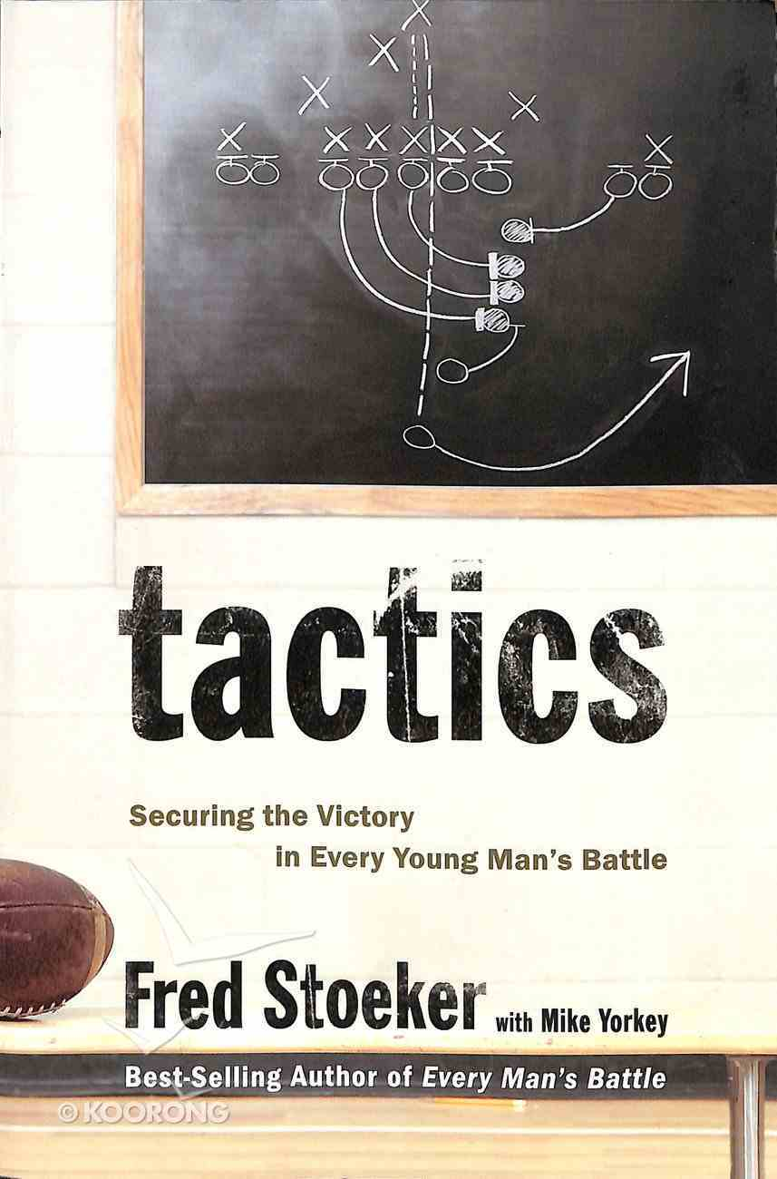 Tactics: Winning the Spiritual Battle For Purity Paperback