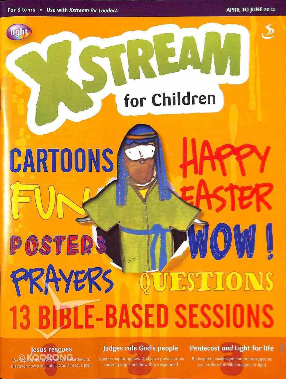 Light: Xstream 2014 #02: Apr-Jun Student's Guide (8-11 Yrs) Paperback