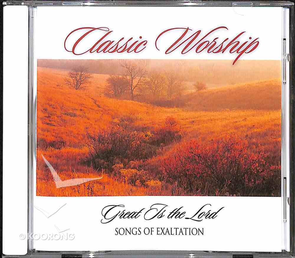 Great is the Lord - Songs of Exaltation (Classic Worship Series) CD