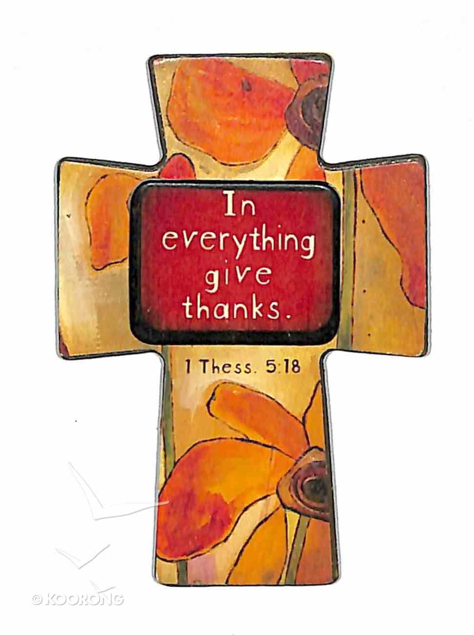 Small Wooden Cross Magnet: In Everything Give Thanks Novelty
