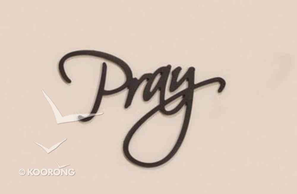 Word Plaque: Pray, Black, Mdf Plaque