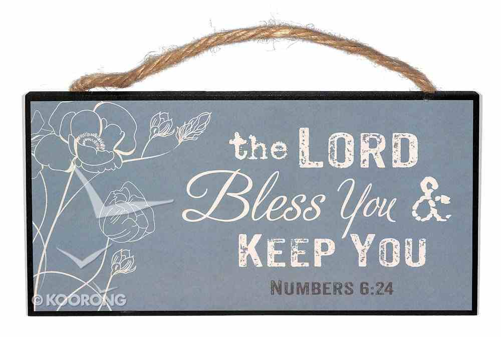 Hanging Signs: The Lord Bless You - Numbers 6:24 Plaque