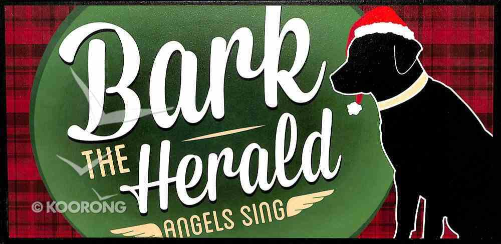 Hanging Sign: Bark the Herald Angels Sing Plaque