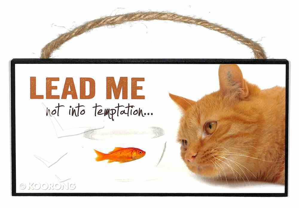 Hanging Signs: Lead Me (Cat) Plaque