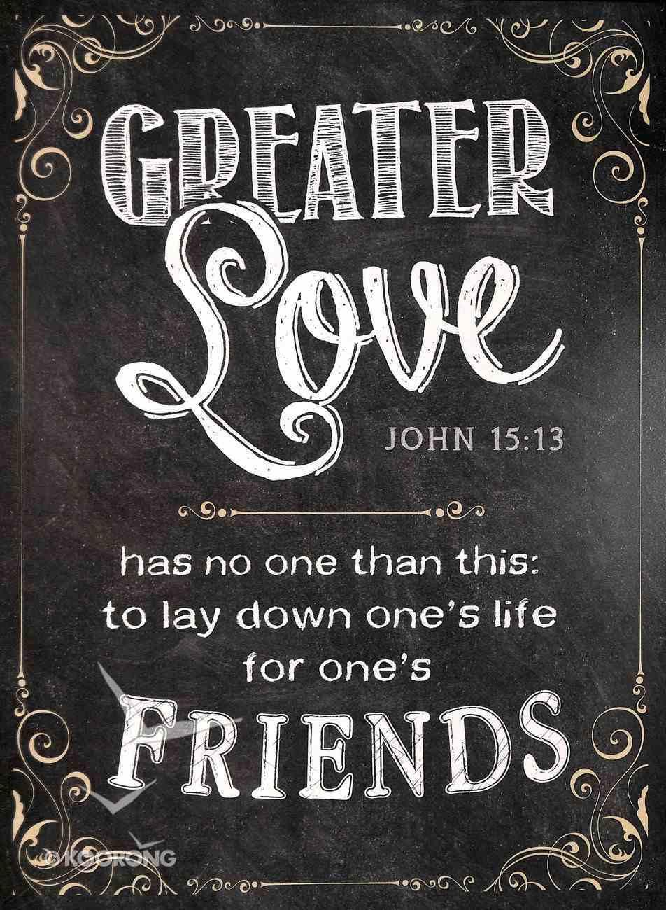 Chalkboard Plaque: Greater Love John 15:13 Plaque