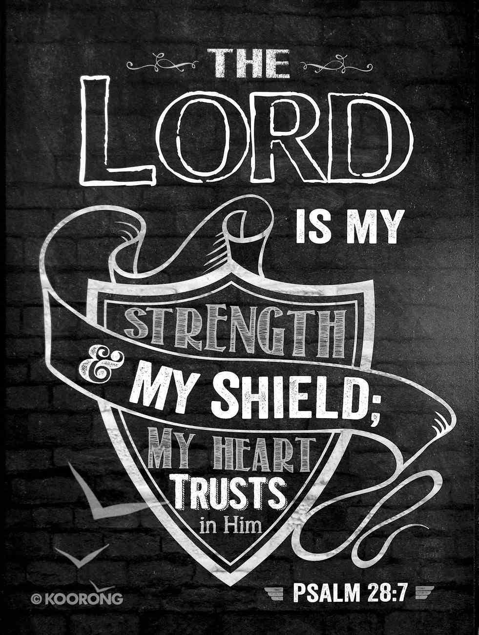 Chalkboard Plaque: The Lord is My Strength Psalm 28:7 Plaque