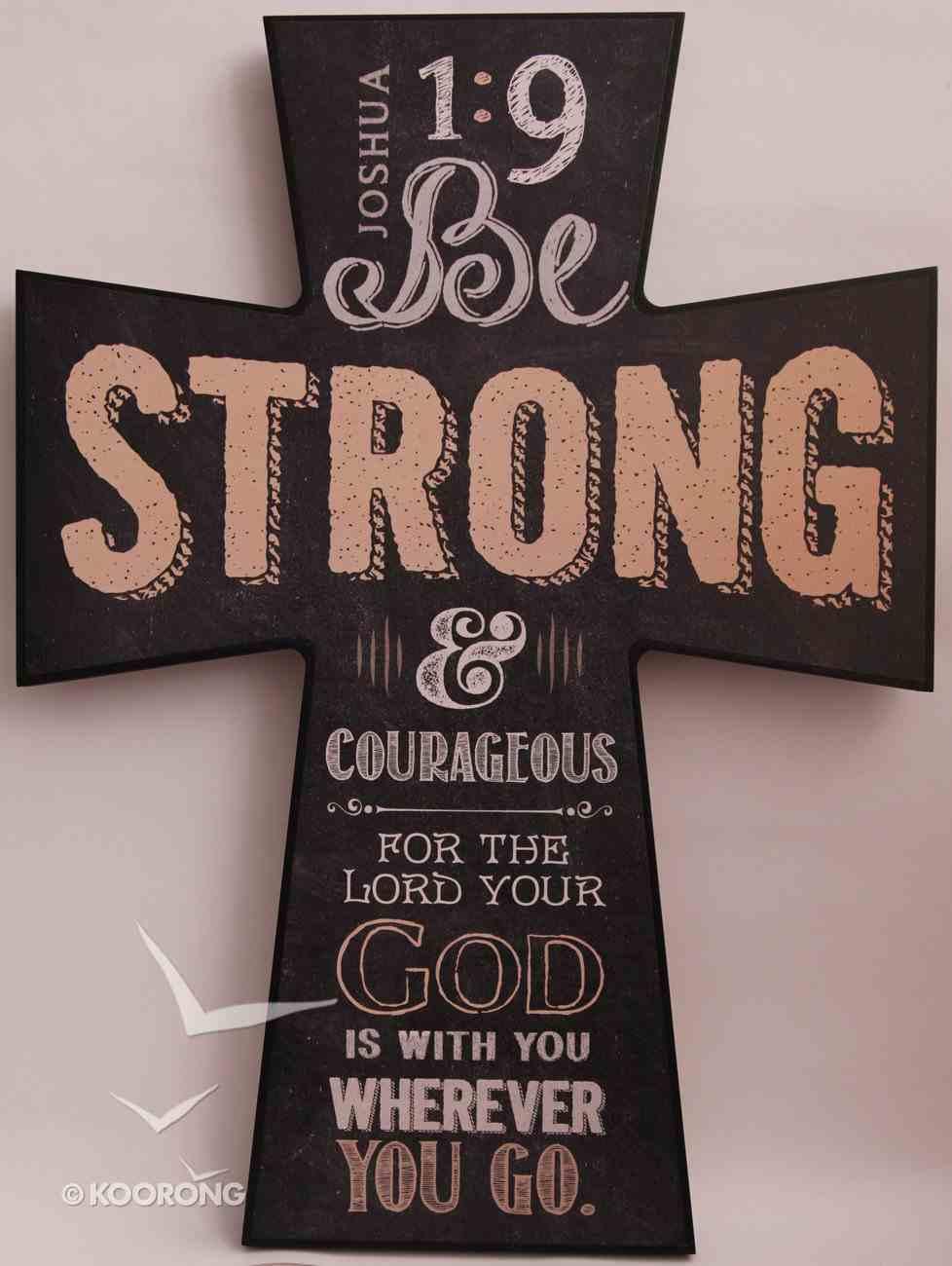 Chalkboard Plaque Cross: Be Strong & Courageous Joshua 1:9 Plaque