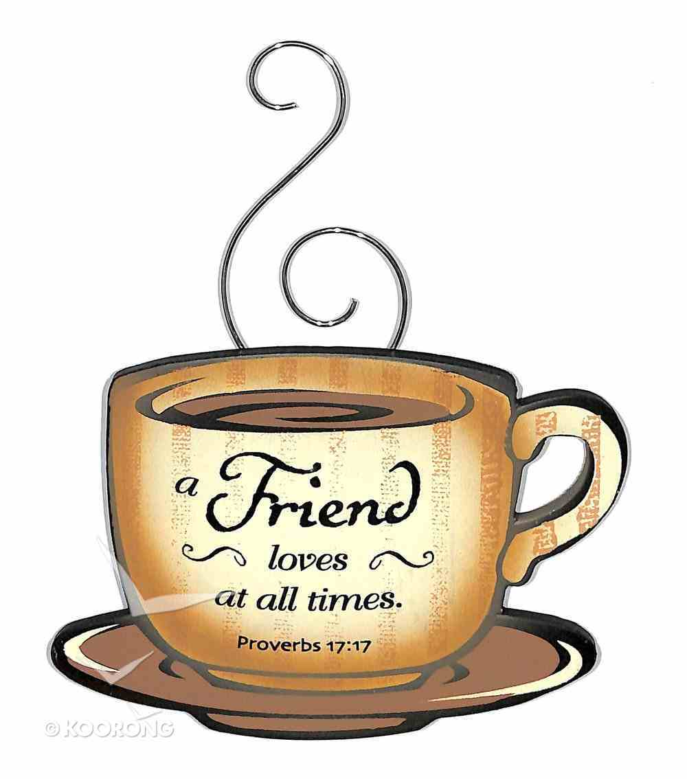 Mocha Magnet: A Friend Loves At All Times, Proverbs 17:17 Novelty