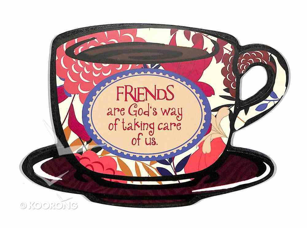 Mocha Plaques: Friends Are God's Way of Taking Care of Us Plaque