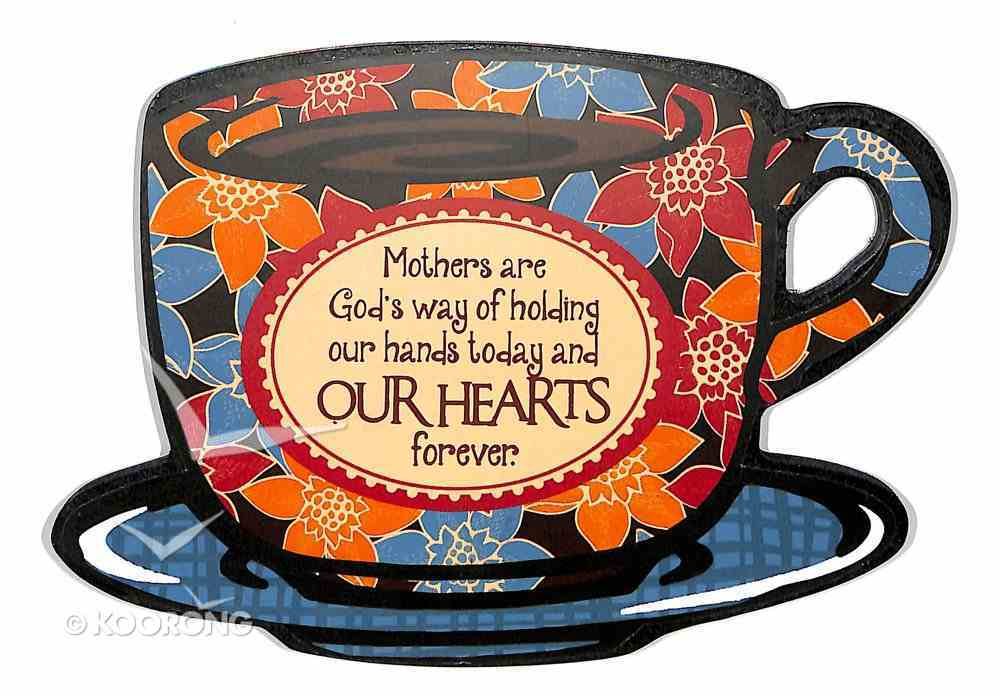 Mocha Plaques: Mother's Are God's Way ........ Plaque