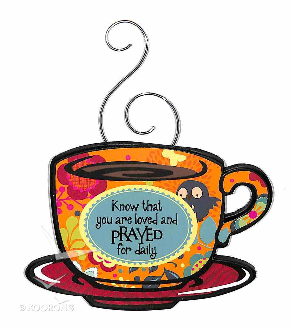 Mocha Expressions Magnets: Know That You Are Loved and Prayed For Daily Novelty