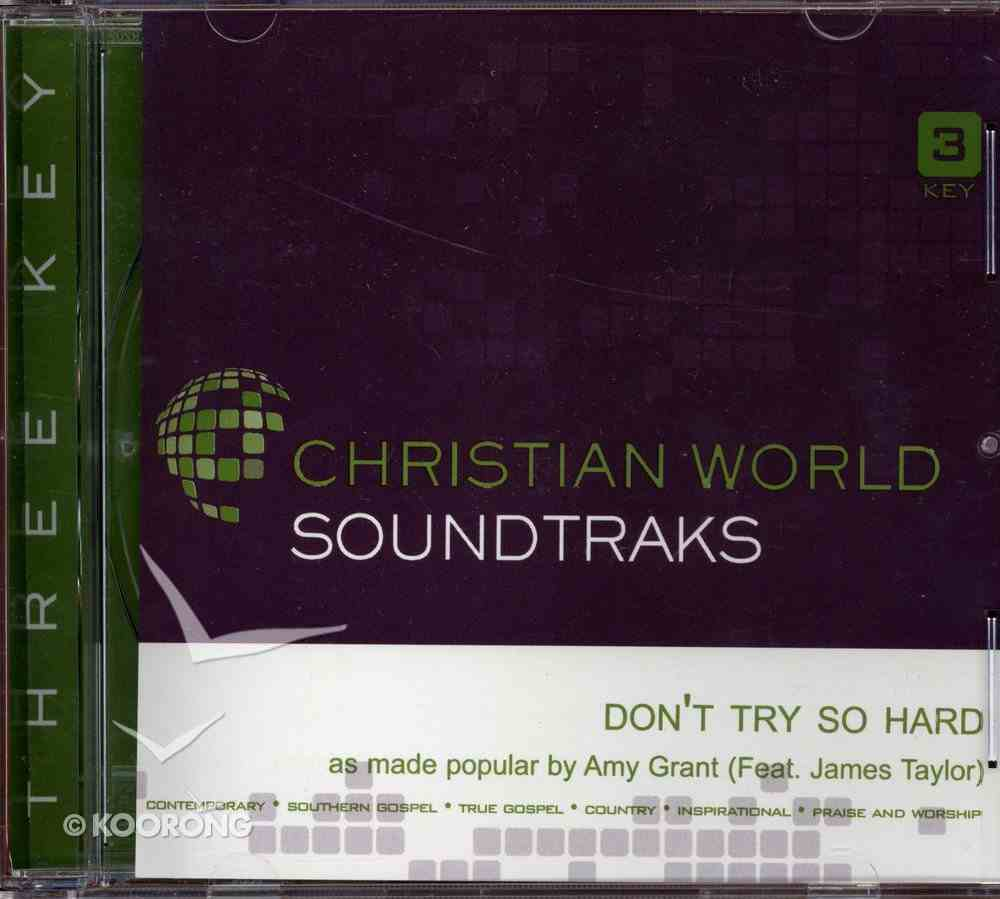 Dont Try So Hard (Accompaniment) (Feat James Taylor) CD