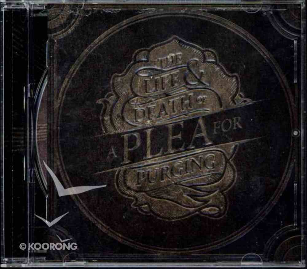 Life and Death of a Plea For Purging CD