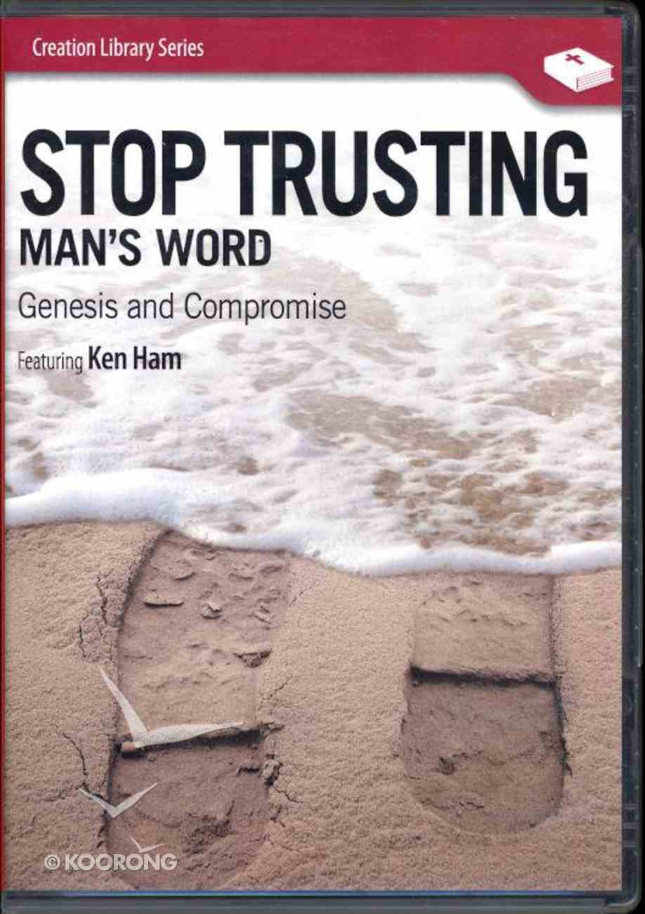 Stop Trusting Man's Word: Genesis and Compromise DVD