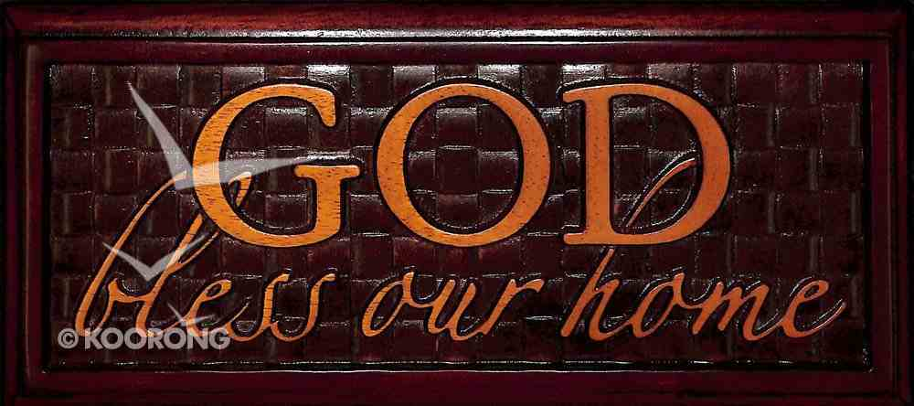 Wooden Wall Plaque: God Bless Our Home Plaque