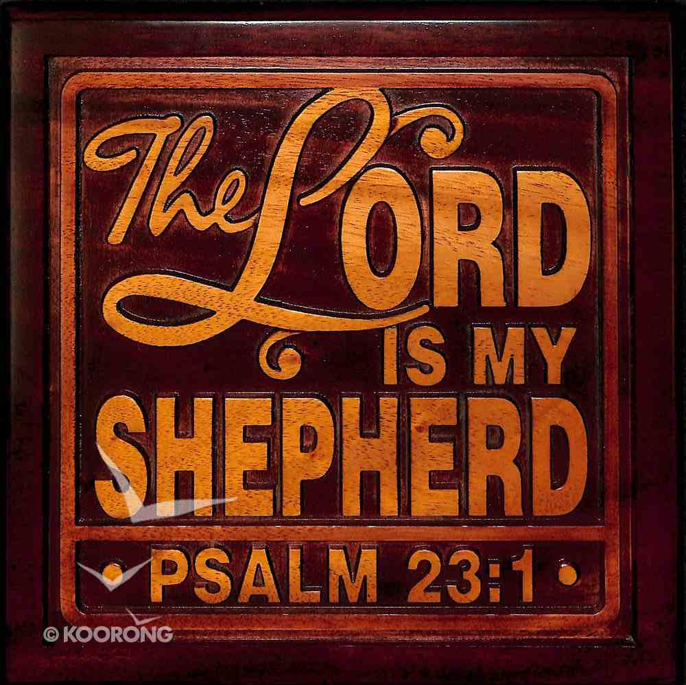 Wooden Wall Plaque: The Lord is My Shepherd, Psalm 23:1 Plaque