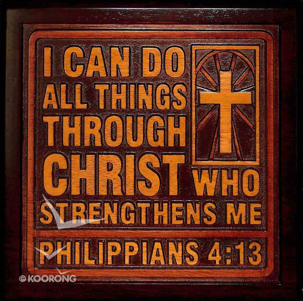 Wooden Wall Plaque: I Can Do All Things Through Christ, Philippians 4:13 Plaque