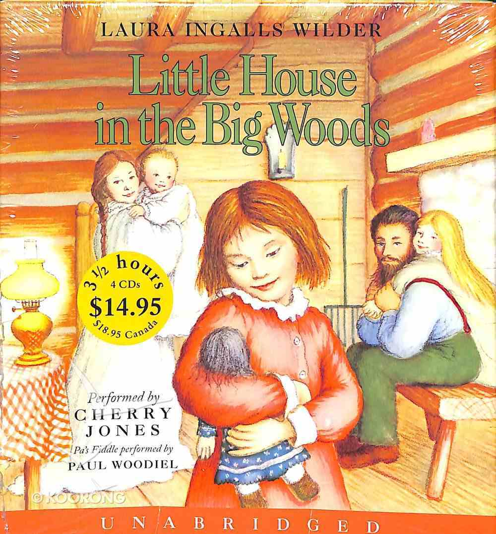 Little House in the Big Woods (Unabridged CD) (#01 in The Laura Years Series) CD