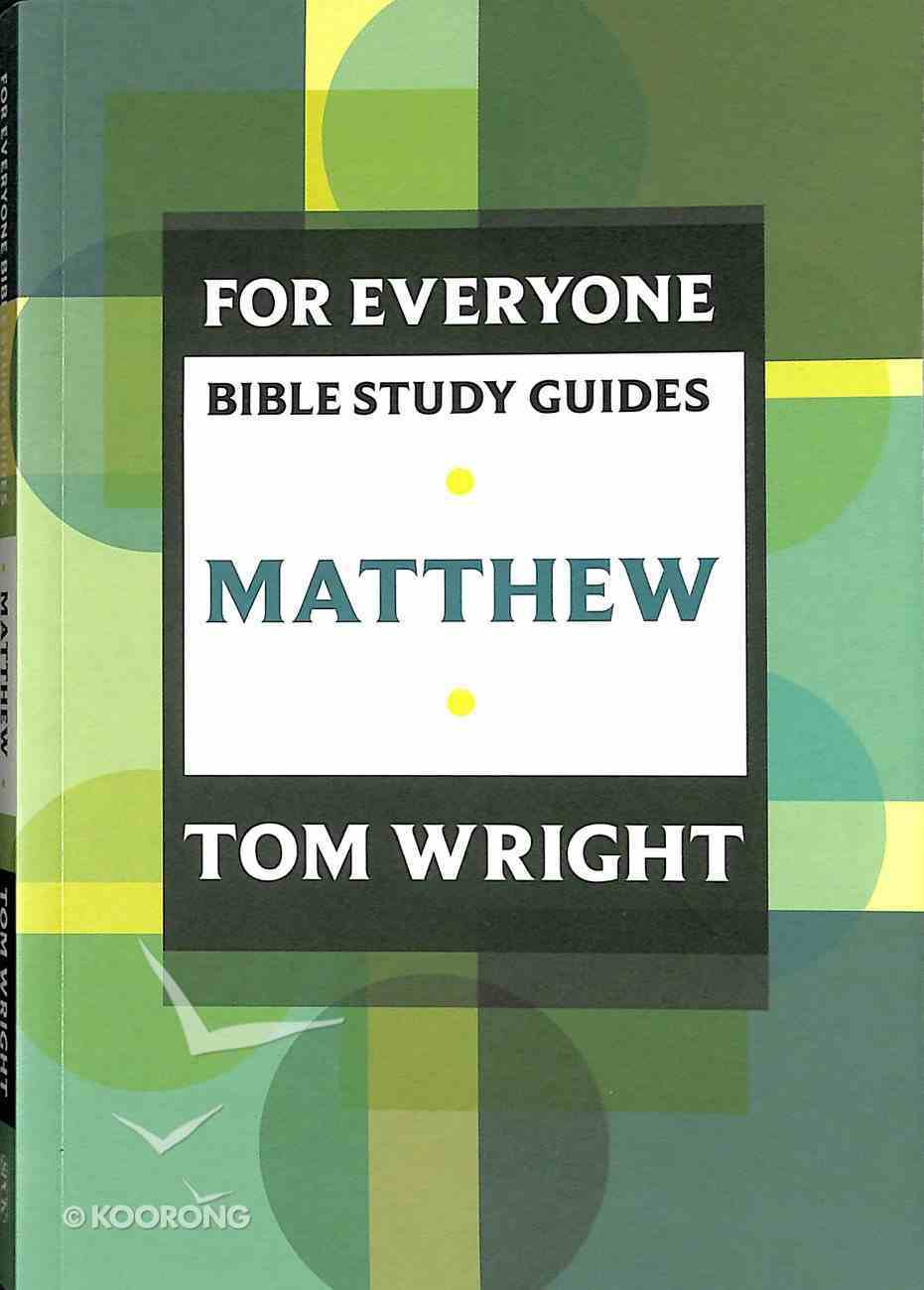 Matthew (N.t Wright For Everyone Bible Study Guide Series) Paperback