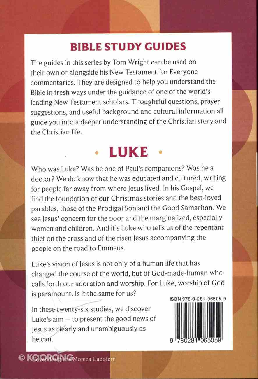 Luke (N.t Wright For Everyone Bible Study Guide Series) Paperback