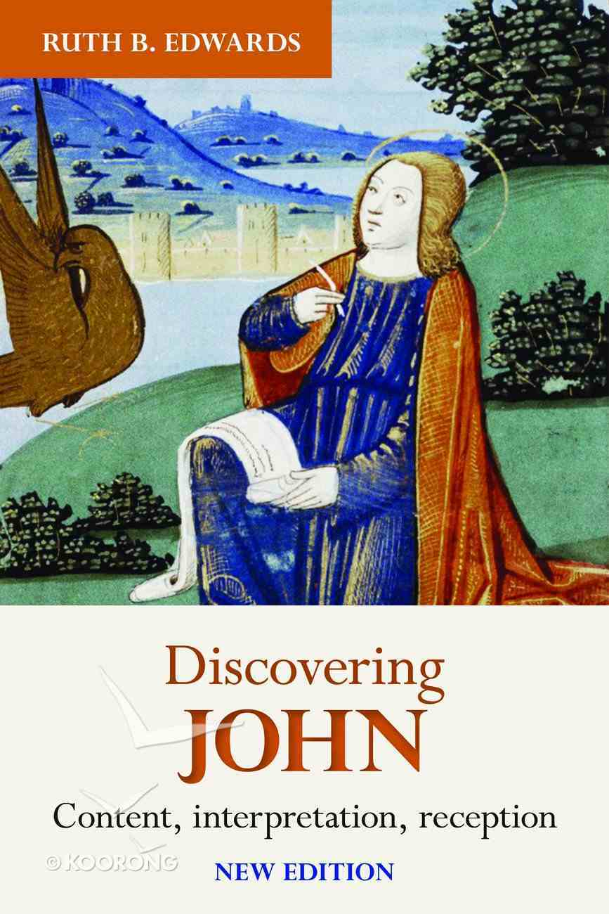 Discovering John: Content, Interpretation, Reception (New Edition) Paperback