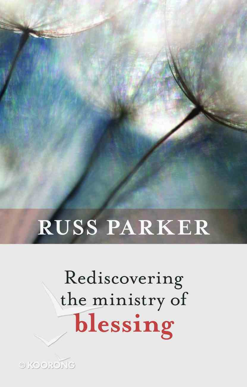 Rediscovering the Ministry of Blessing Paperback