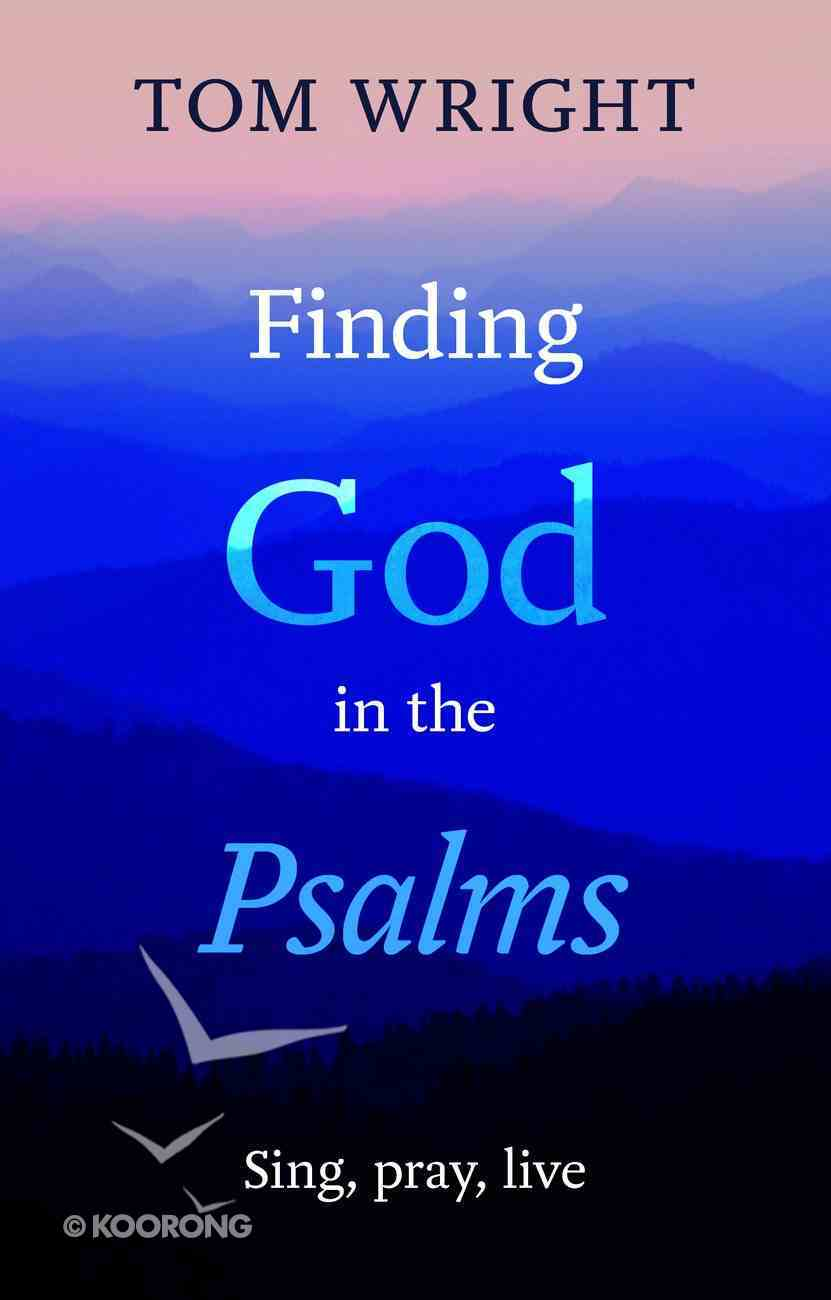 Finding God in the Psalms Paperback