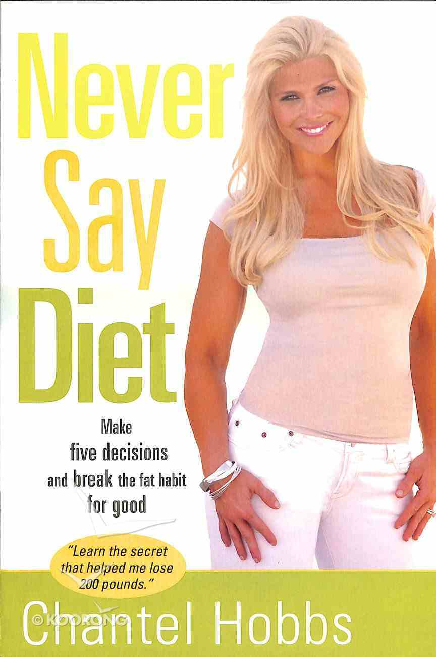 Never Say Diet Paperback