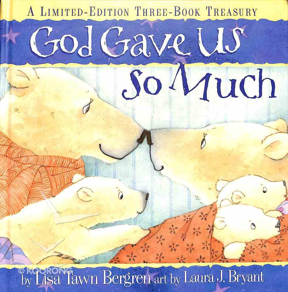 God Gave Us So Much Three-Book Treasury (God Gave Us Series) Hardback