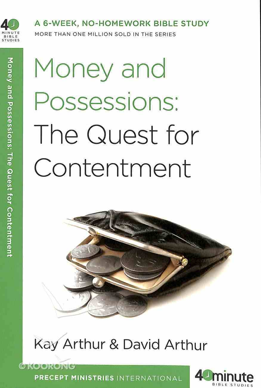 Money and Possessions: The Quest For Contentment (40 Minute Bible Study Series) Paperback