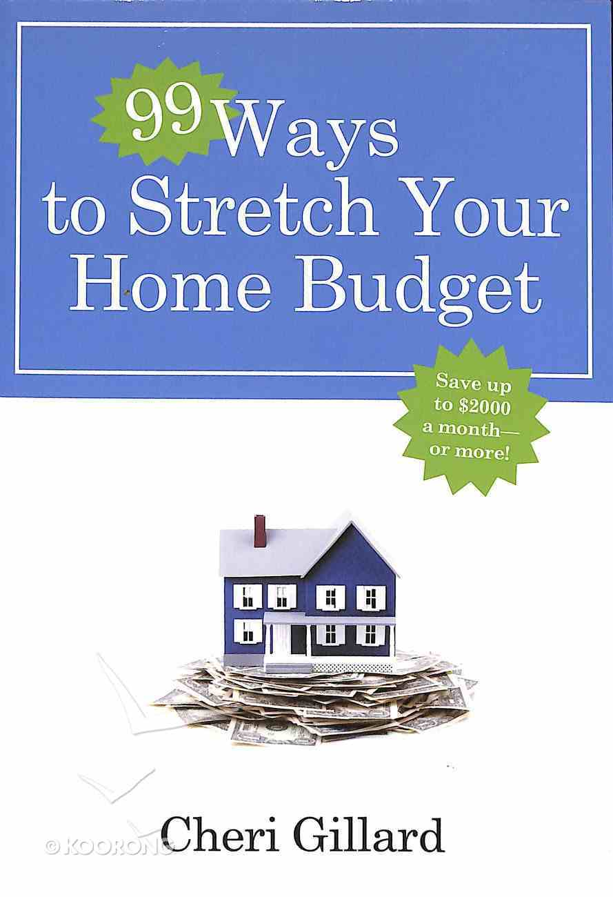 99 Ways to Stretch Your Home Budget Paperback