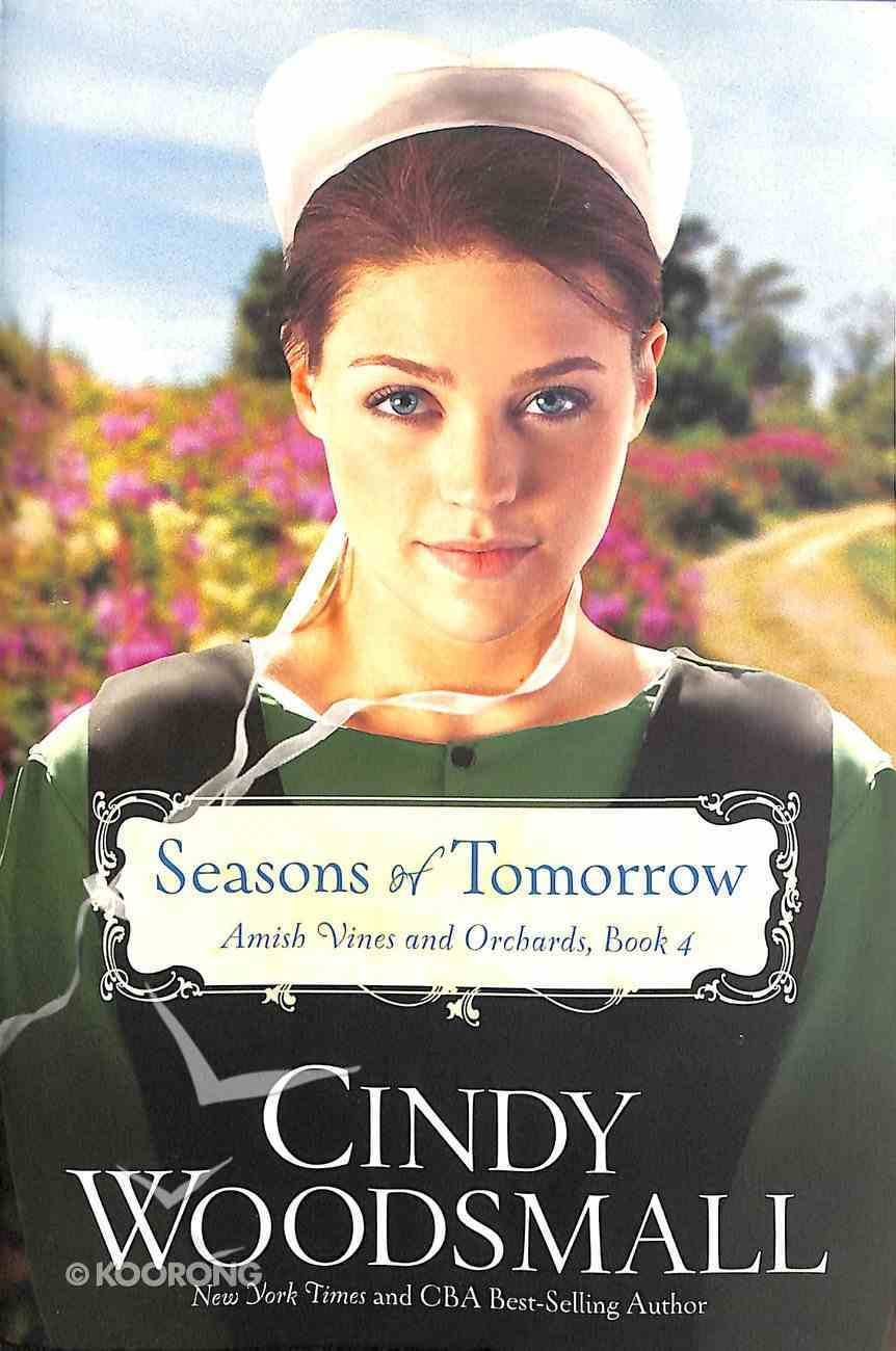 Seasons of Tomorrow (#04 in Amish Vines And Orchards Series) Paperback