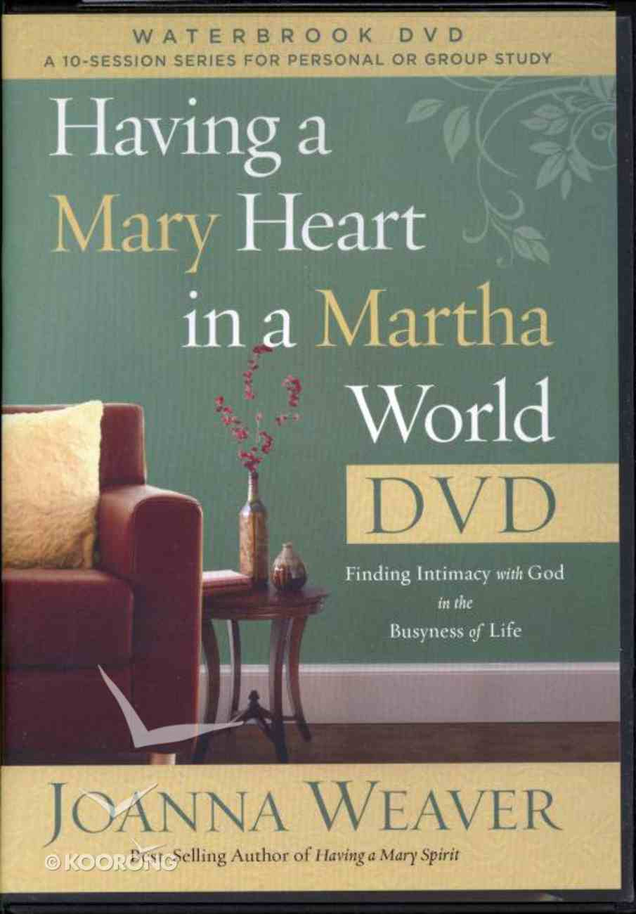 Having a Mary Heart in a Martha World (Dvd & Participant's Guide) Pack