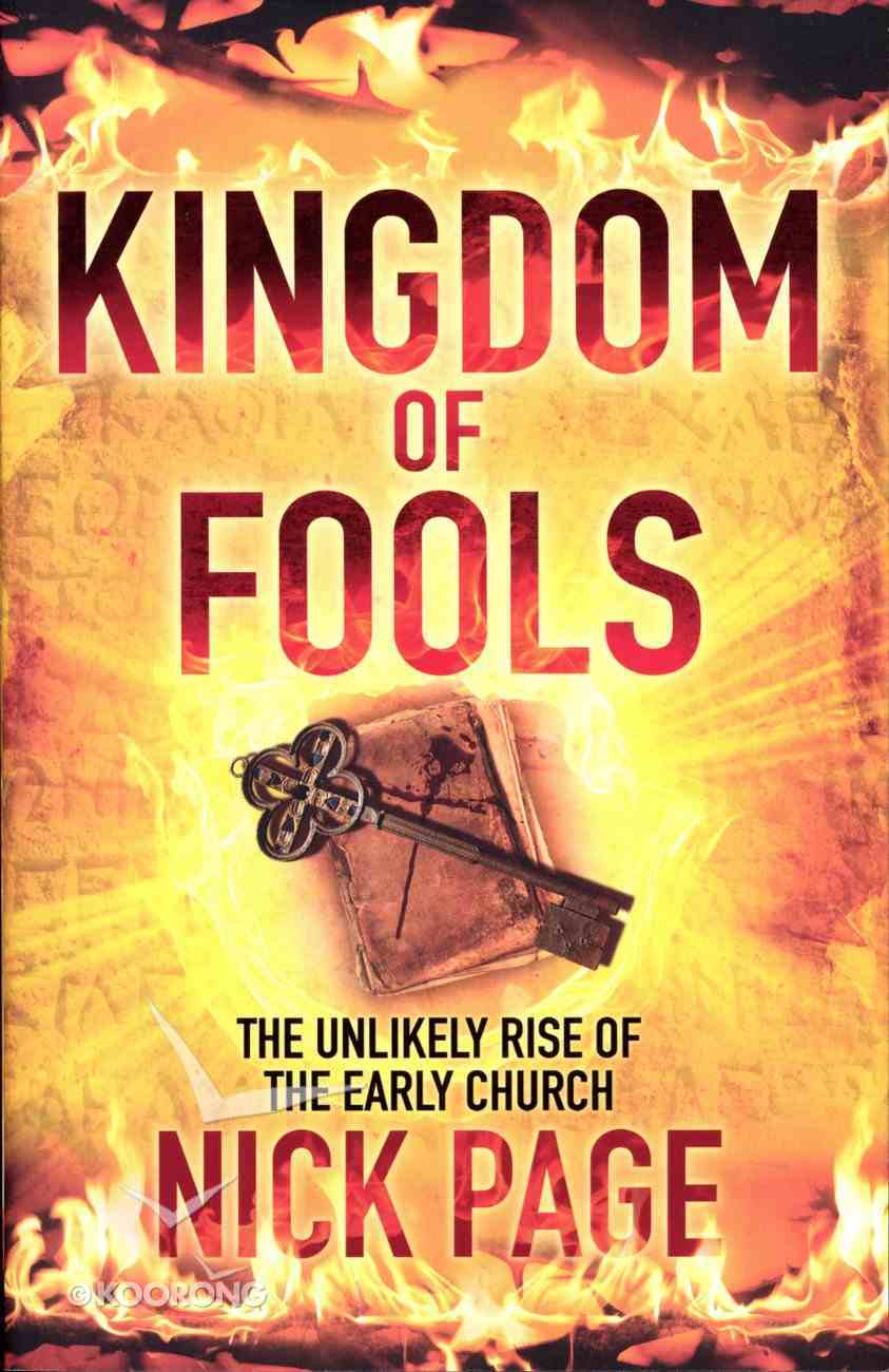 Kingdom of Fools: The Unlikely Rise of the Early Church Paperback