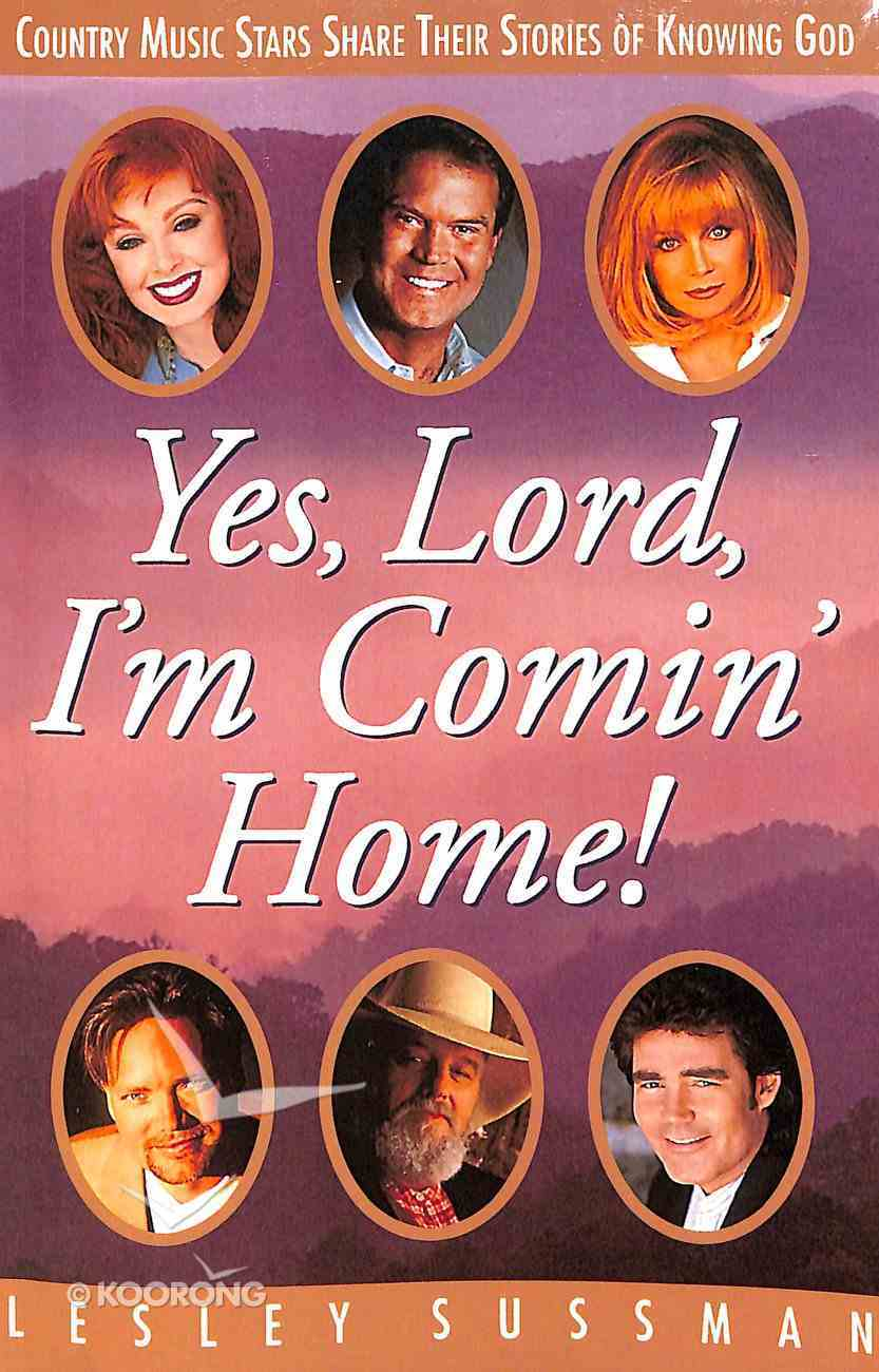 Yes, Lord, I'm Comin' Home! Paperback