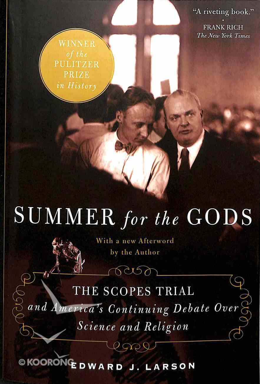 Summer For the Gods: The Scopes Trial and America's Continuing Debate Over Science and Religion Paperback