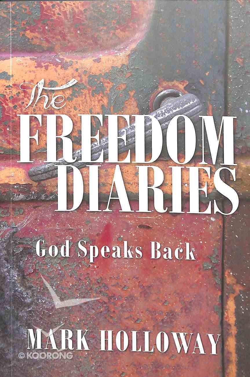 The Freedom Diaries: God Speaks Back Paperback