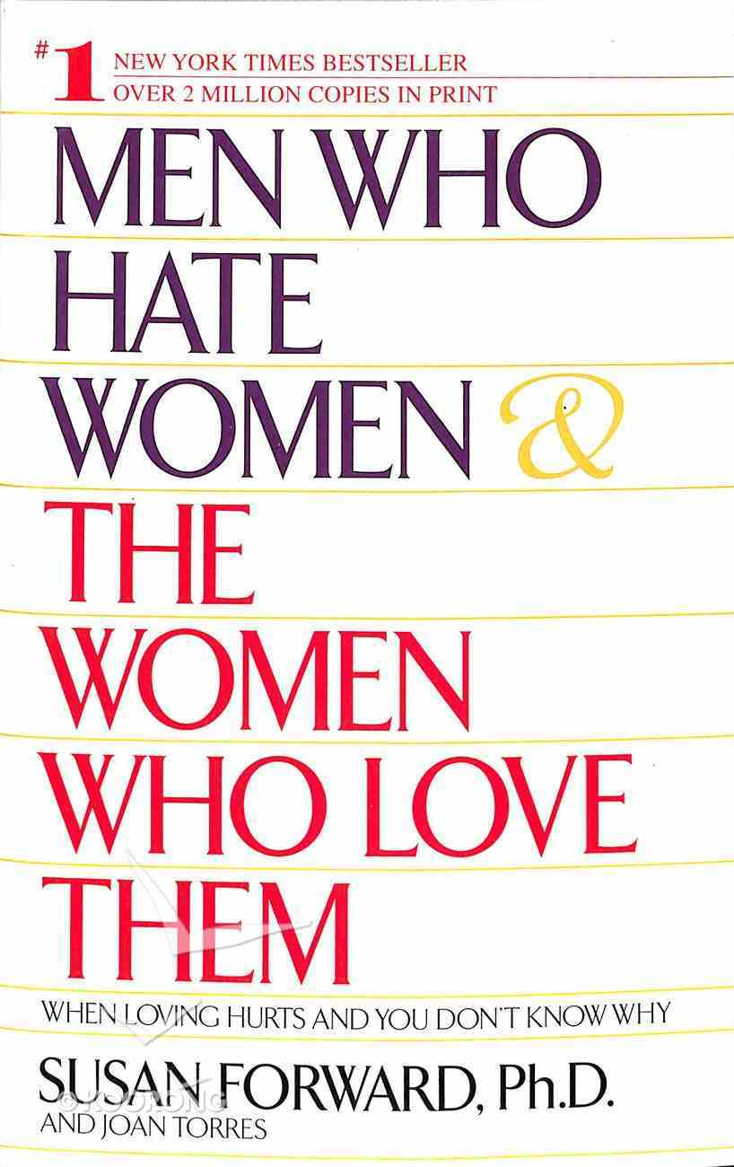 Men Who Hate Women and the Women Who Love Them Paperback