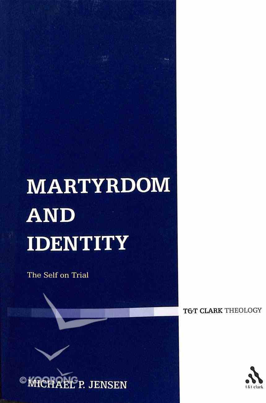 Martyrdom and Identity: The Self on Trial Paperback