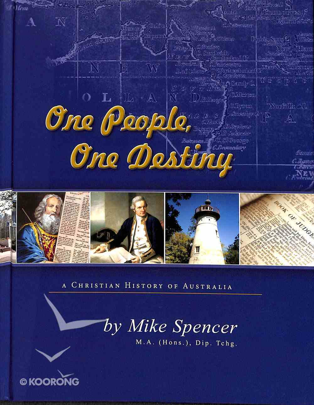 One People, One Destiny: A Christian History of Australia Hardback