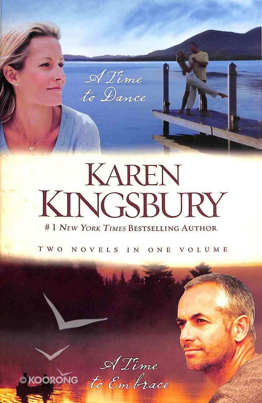 Karen Kingsbury 2-In-1: A Time to Dance and a Time to Embrace Paperback