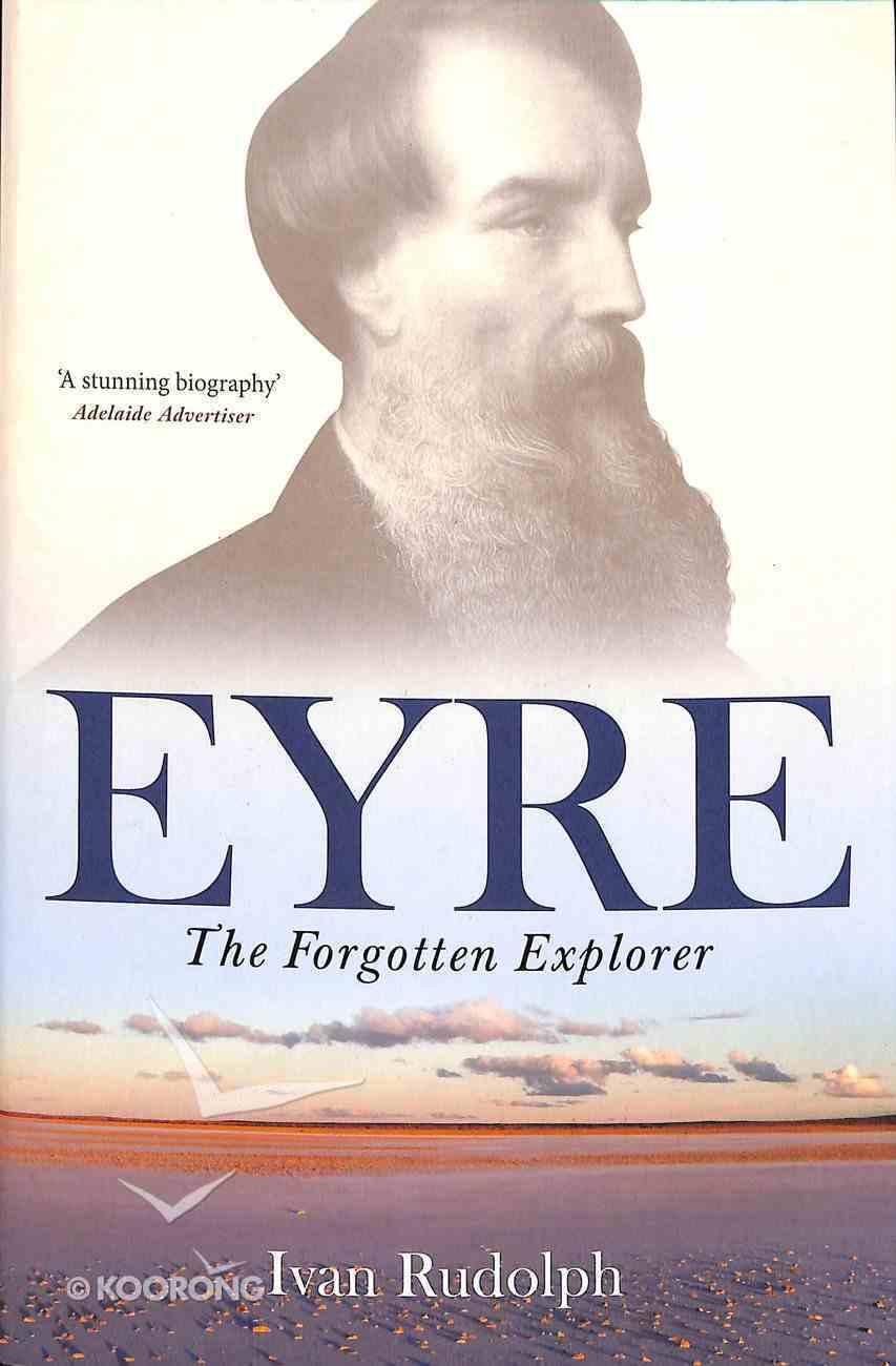 Eyre: The Forgotten Explorer Paperback