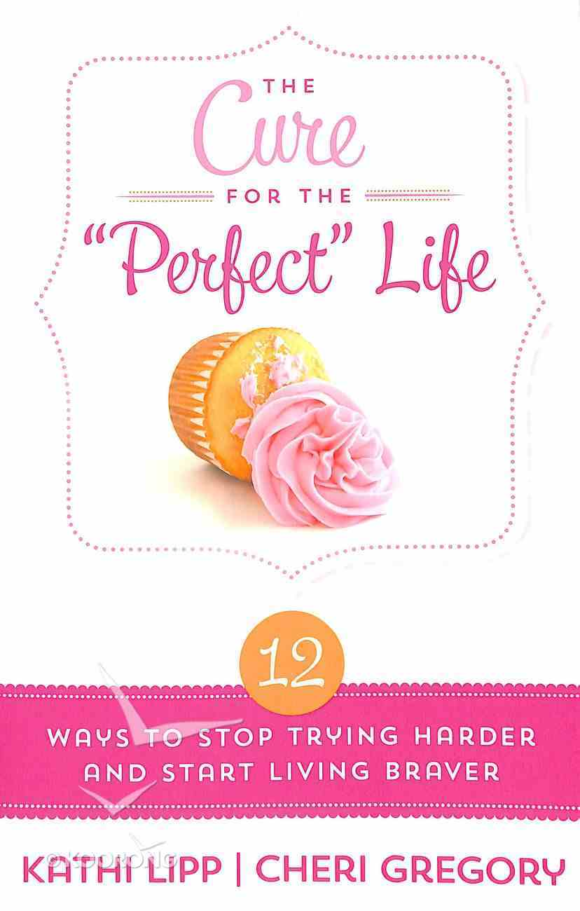 The Cure For Perfect Life Paperback